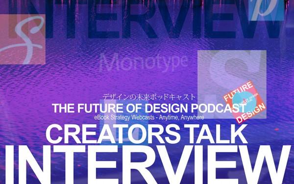 Creators Talk Interview[ゲスト:モノタイプ社タイプ・ディレクターの小林章さん]後編